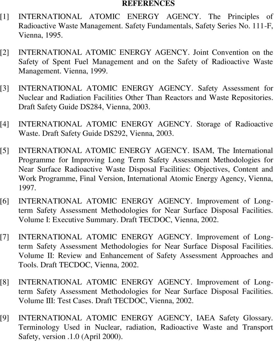 Safety Assessment for Nuclear and Radiation Facilities Other Than Reactors and Waste Repositories. Draft Safety Guide DS284, Vienna, 2003. [4] INTERNATIONAL ATOMIC ENERGY AGENCY.