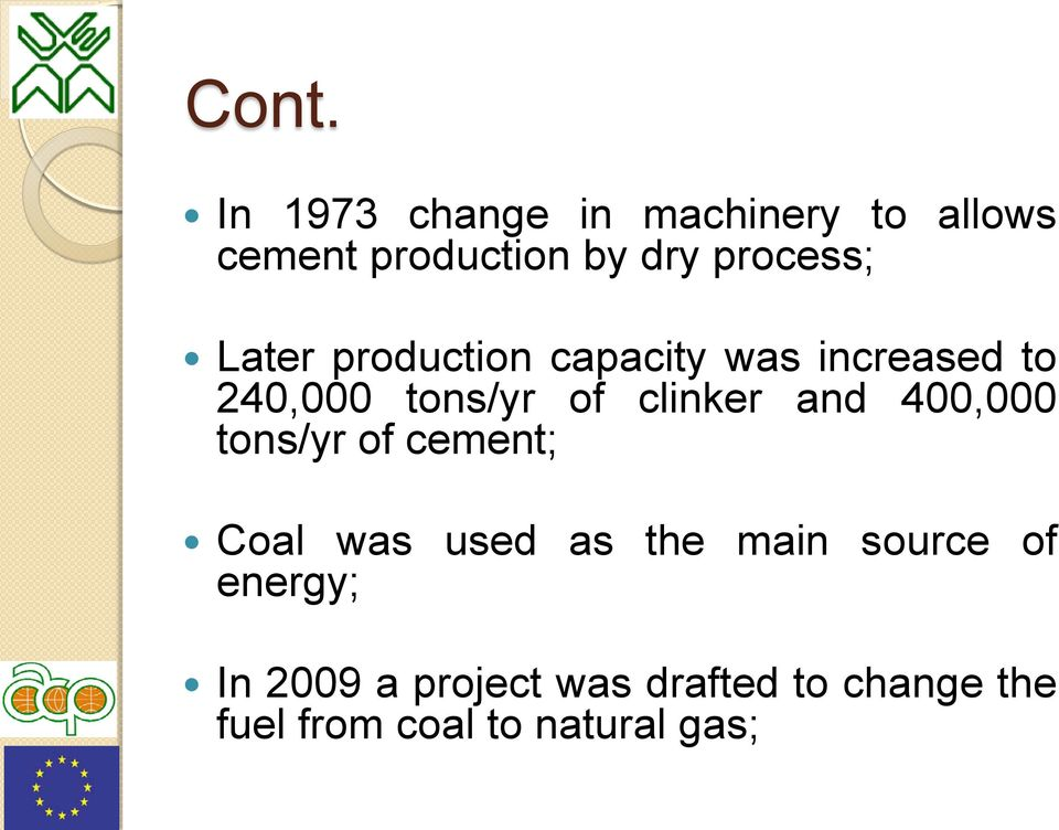 clinker and 400,000 tons/yr of cement; Coal was used as the main source of