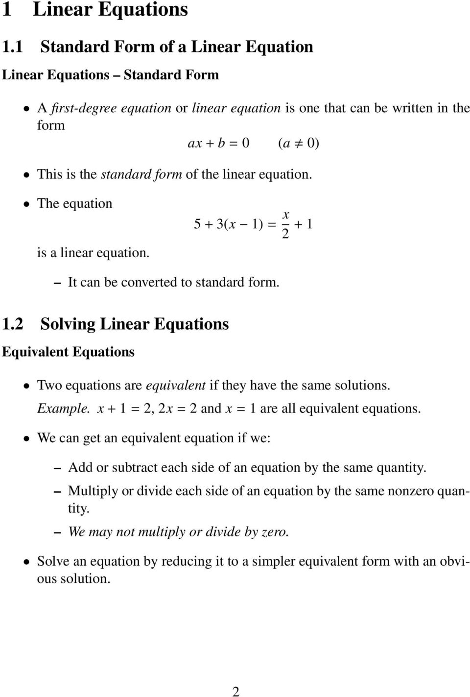 linear equation. The equation 5 + 3(x 1) = x 2 + 1 is a linear equation. It can be converted to standard form. 1.2 Solving Linear Equations Equivalent Equations Two equations are equivalent if they have the same solutions.