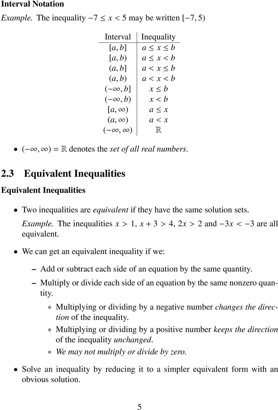 set of all real numbers. 2.3 Equivalent Inequalities Equivalent Inequalities Two inequalities are equivalent if they have the same solution sets. Example.
