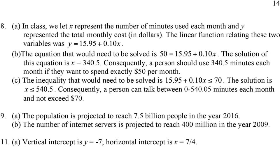 5 minutes each month if they want to spend exactly $50 per month. The inequality that would need to be solved is. The solution is. Consequently, a person can talk between 0-540.
