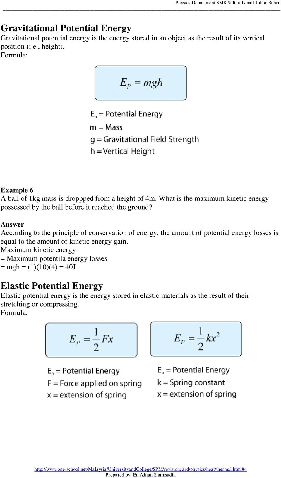 According to the principle of conservation of energy, the amount of potential energy losses is equal to the amount of kinetic energy gain.