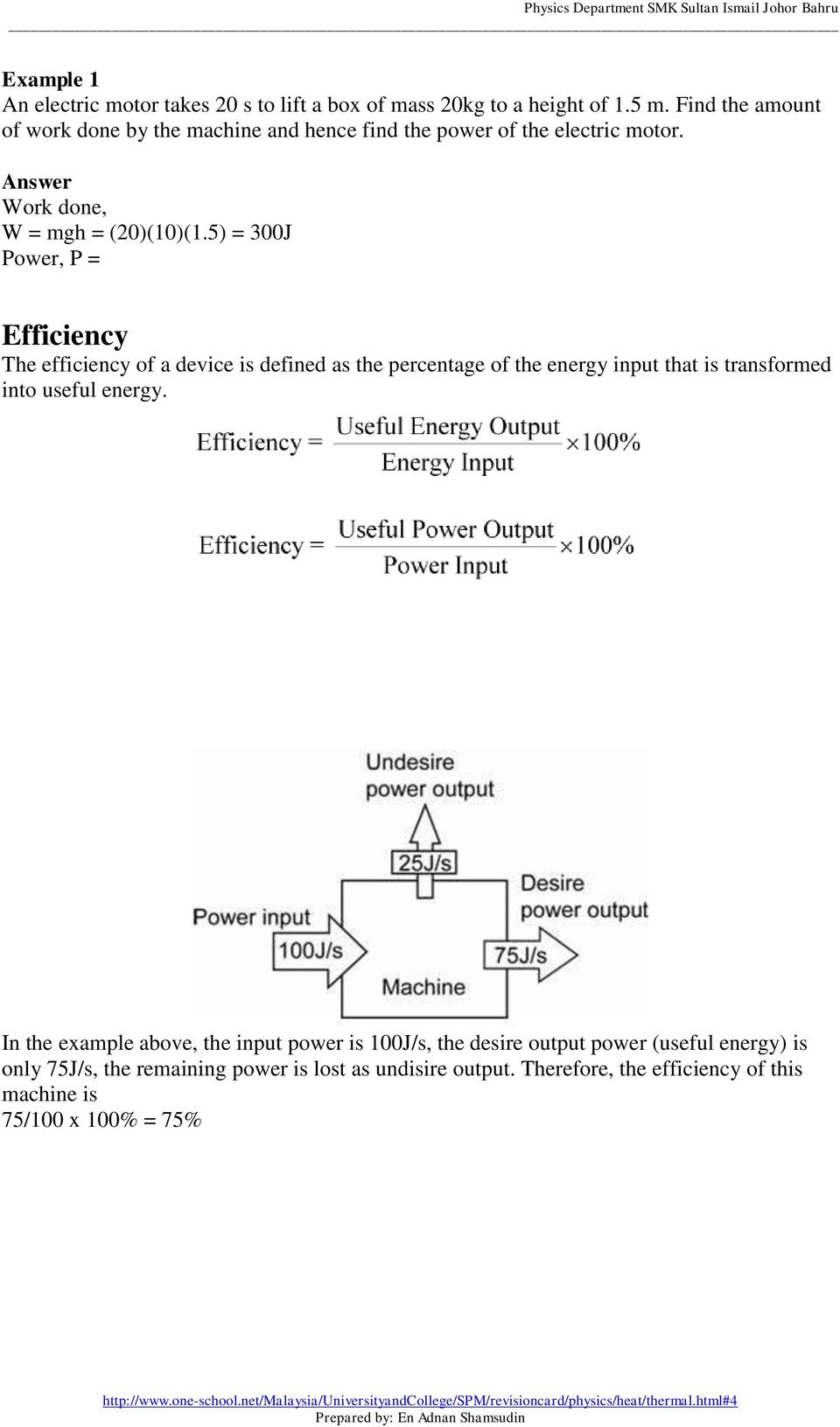 5) = 300J Power, P = Efficiency The efficiency of a device is defined as the percentage of the energy input that is transformed into useful