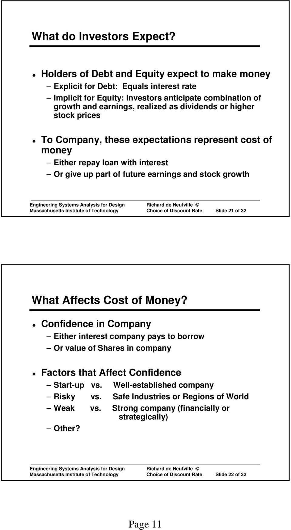 stock prices To Company, these expectations represent cost of money Either repay loan with interest Or give up part of future earnings and stock growth Massachusetts Institute of Technology Choice of