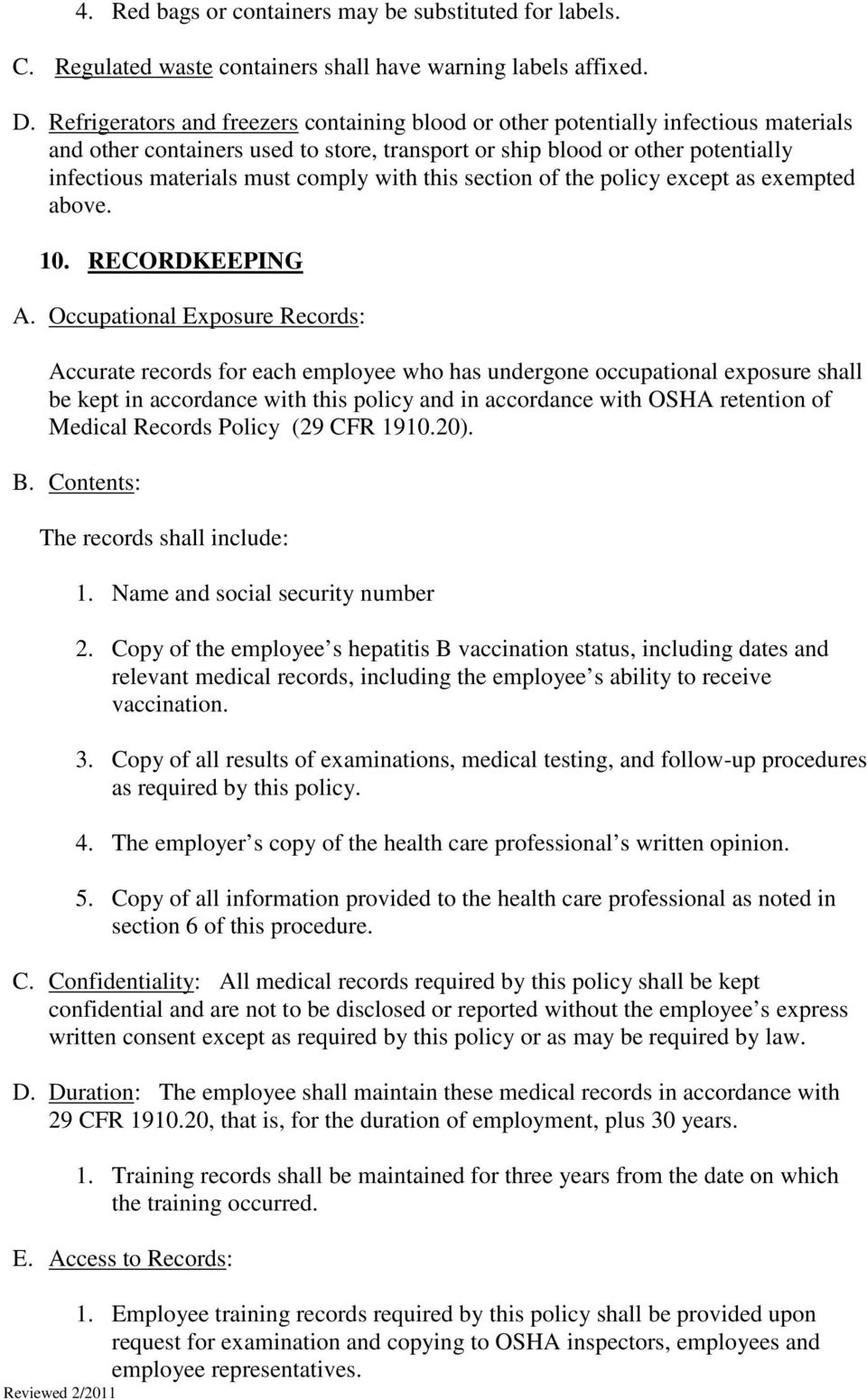 with this section of the policy except as exempted above. 10. RECORDKEEPING A.