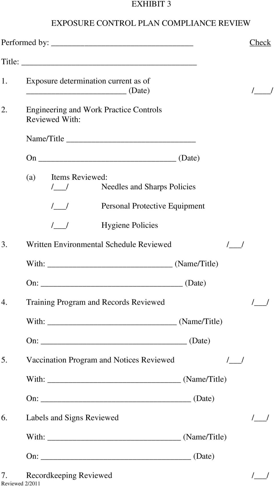 Equipment Hygiene Policies 3. Written Environmental Schedule Reviewed / / With: (Name/Title) On: (Date) 4.
