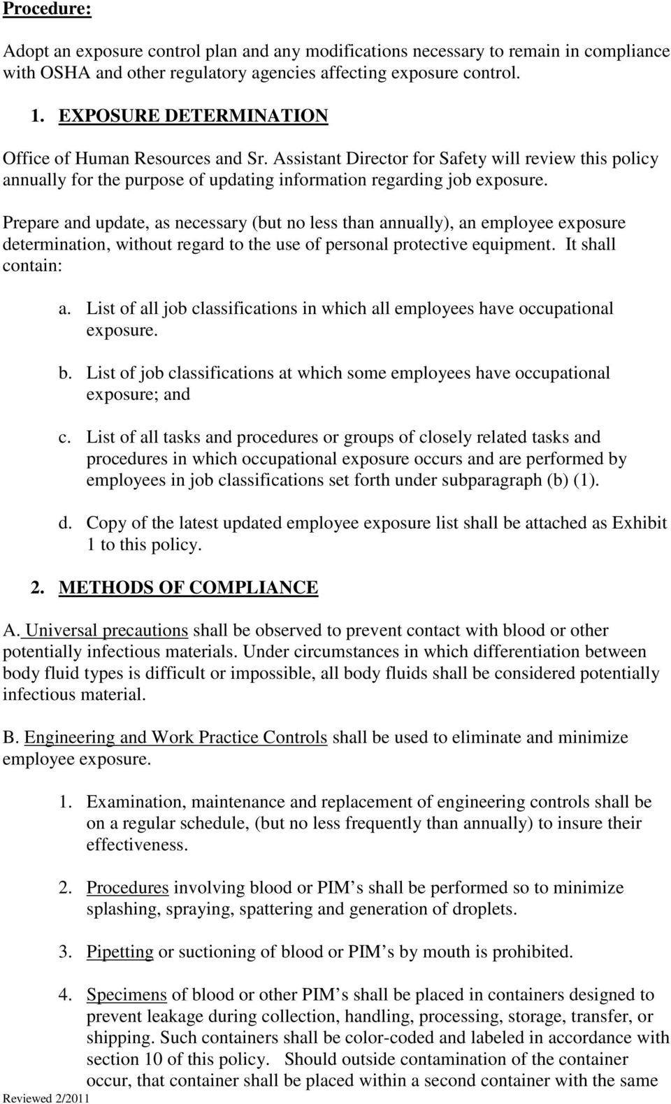 Prepare and update, as necessary (but no less than annually), an employee exposure determination, without regard to the use of personal protective equipment. It shall contain: a.