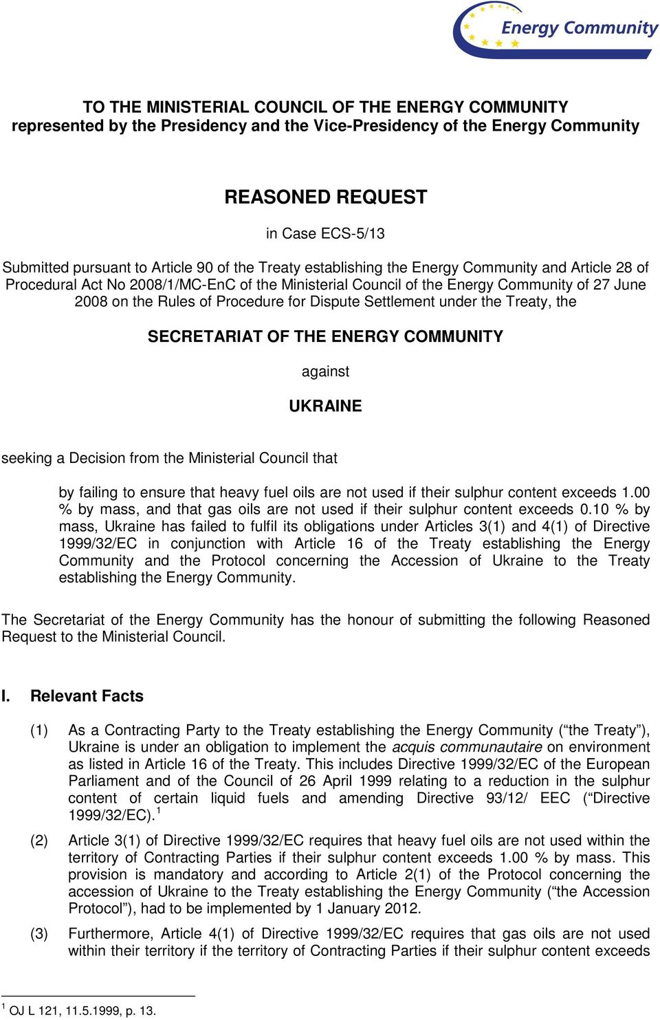 Settlement under the Treaty, the SECRETARIAT OF THE ENERGY COMMUNITY against UKRAINE seeking a Decision from the Ministerial Council that by failing to ensure that heavy fuel oils are not used if