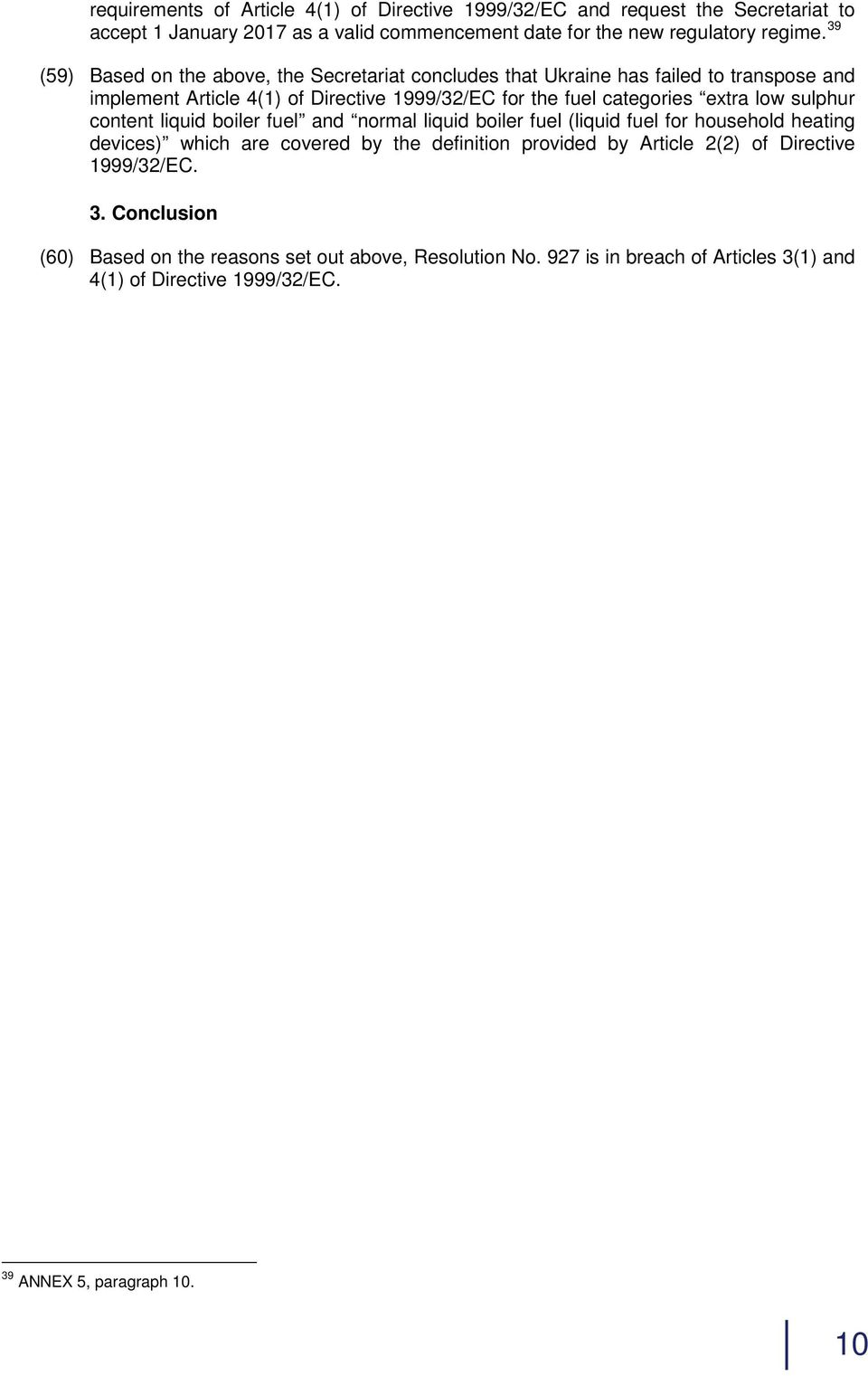 sulphur content liquid boiler fuel and normal liquid boiler fuel (liquid fuel for household heating devices) which are covered by the definition provided by Article 2(2) of