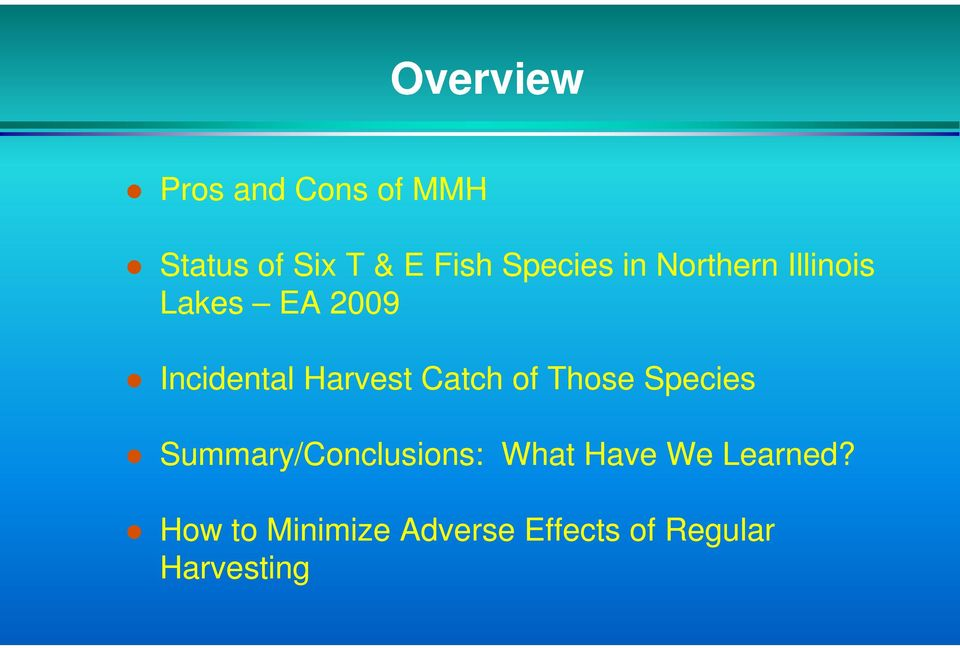 Harvest tc Catch of fth Those Species Summary/Conclusions:
