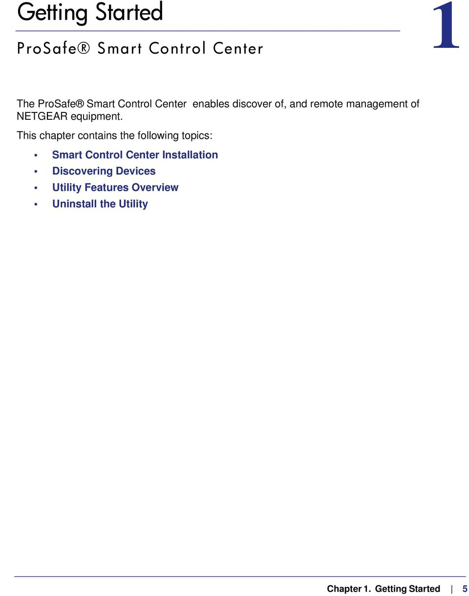 This chapter contains the following topics: Smart Control Center Installation