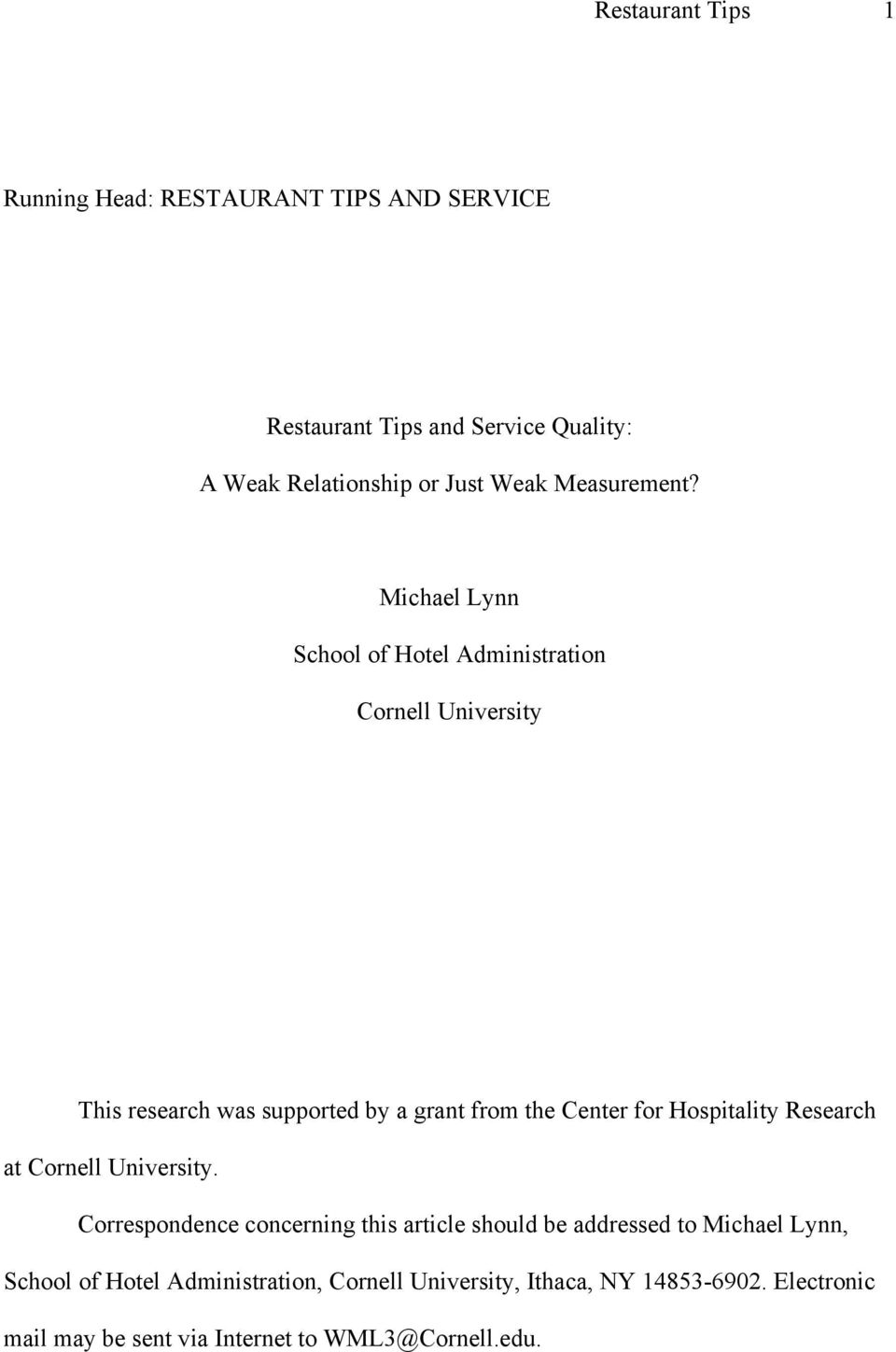 Michael Lynn School of Hotel Administration Cornell University This research was supported by a grant from the Center for