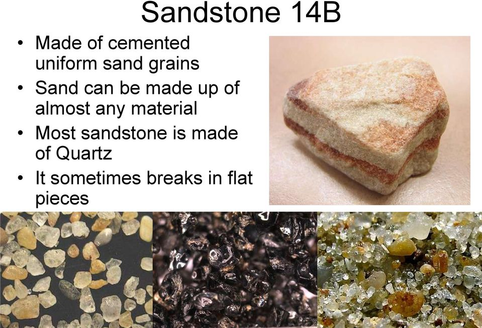 almost any material Most sandstone is