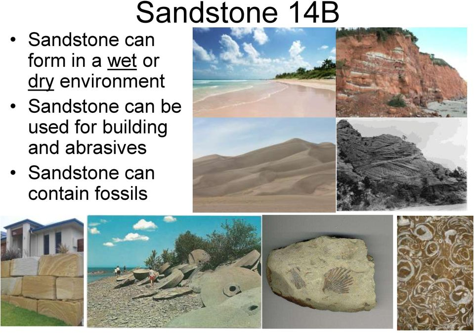 Sandstone can be used for building