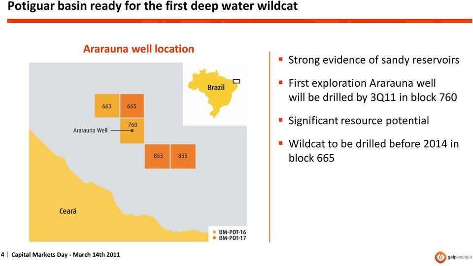 well will be drilled by 3Q11 in block 760 Significant resource potential
