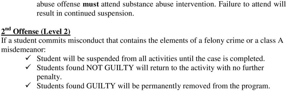 misdemeanor: Student will be suspended from all activities until the case is completed.