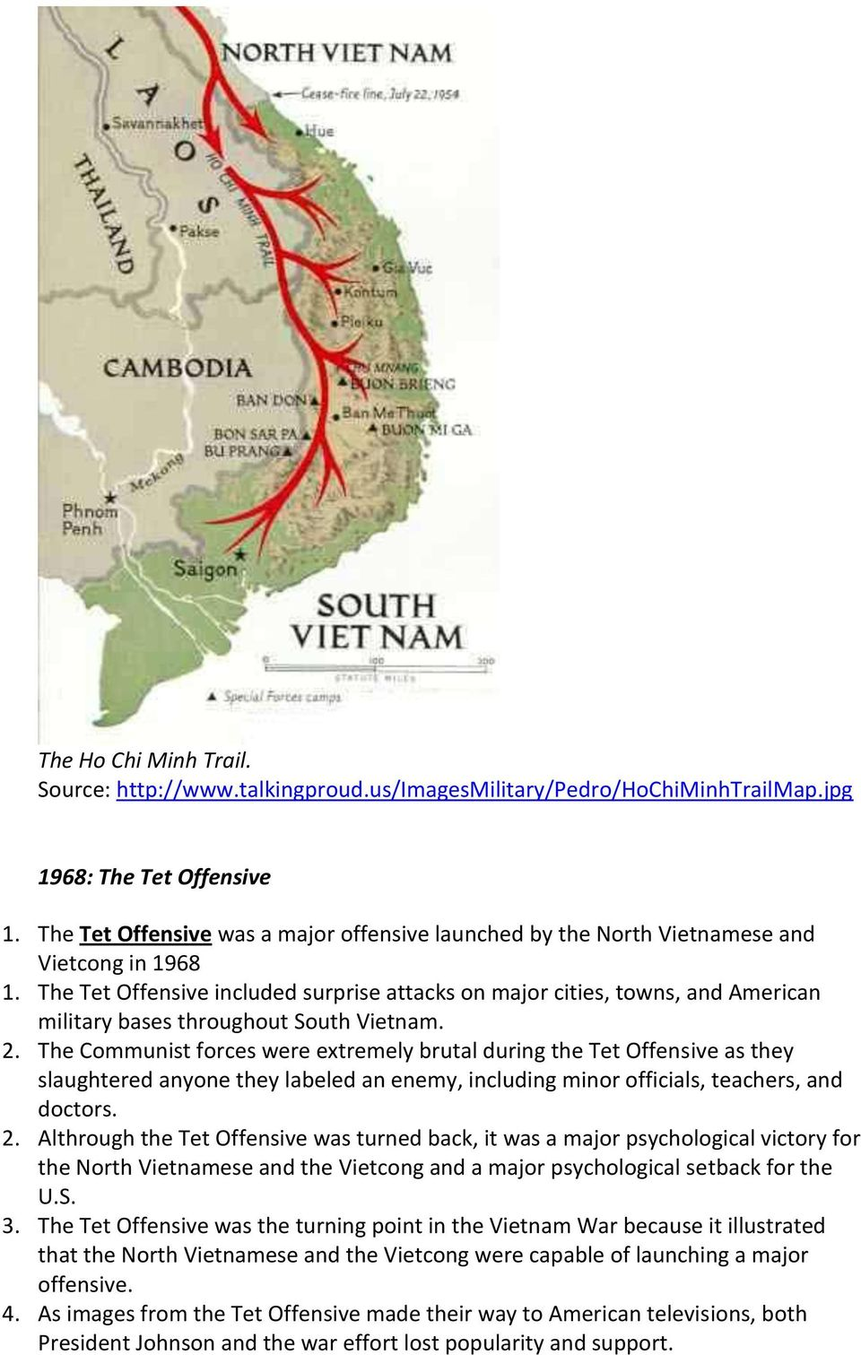 The Tet Offensive included surprise attacks on major cities, towns, and American military bases throughout South Vietnam. 2.