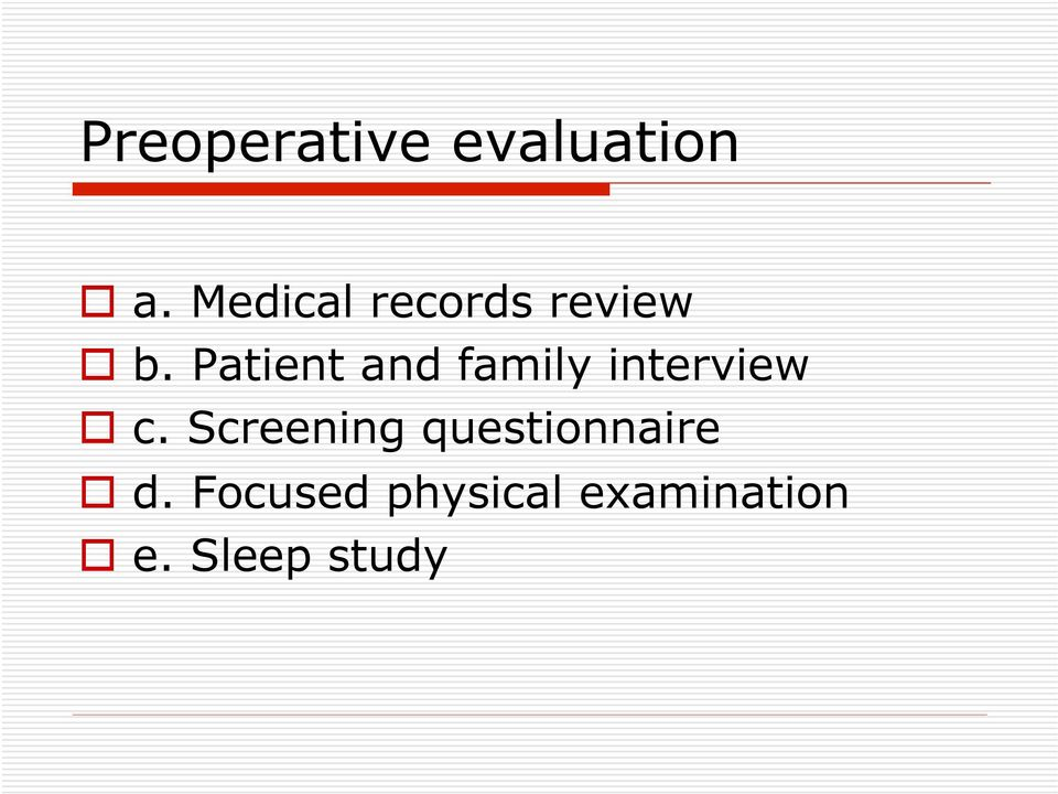 Patient and family interview c.