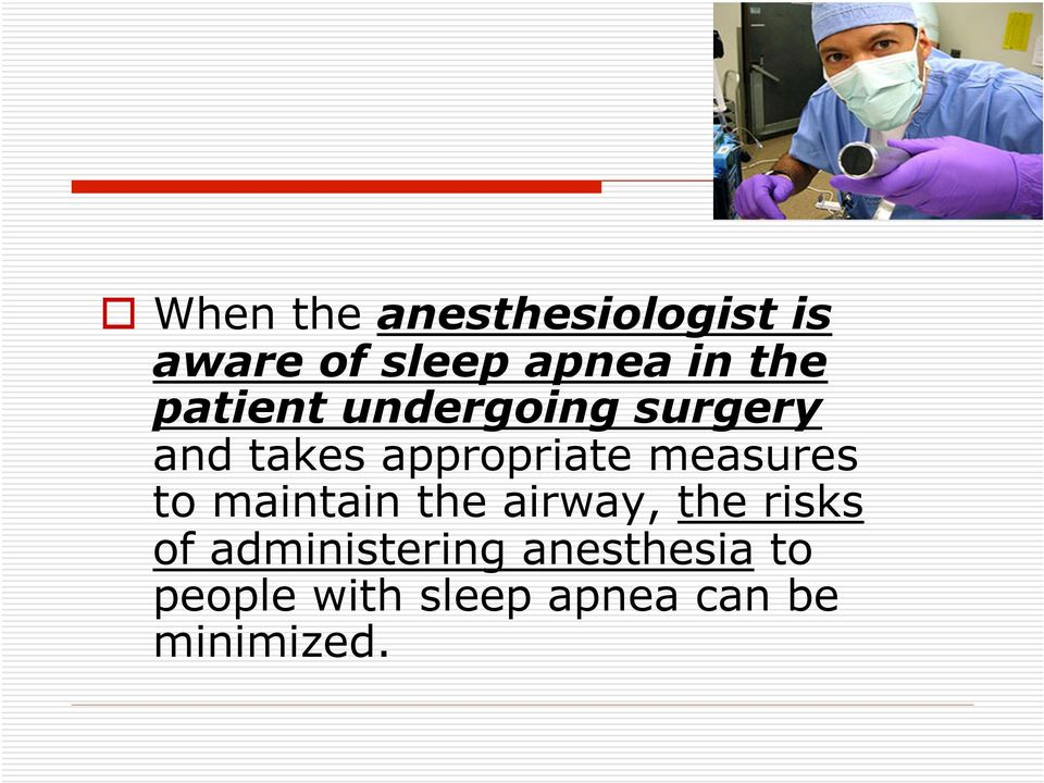 measures to maintain the airway, the risks of