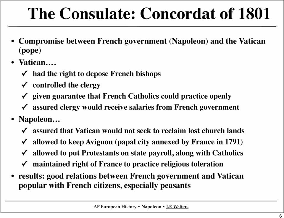 French government Napoleon assured that Vatican would not seek to reclaim lost church lands allowed to keep Avignon (papal city annexed by France in 1791) allowed to
