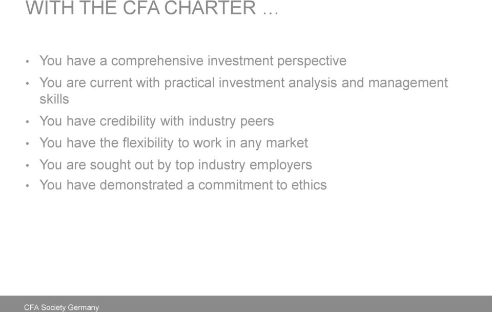 credibility with industry peers You have the flexibility to work in any market