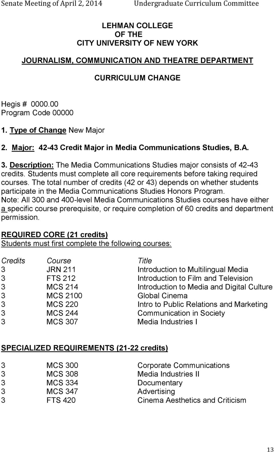 The total number of credits (42 or 43) depends on whether students participate in the Media Communications Studies Honors Program.