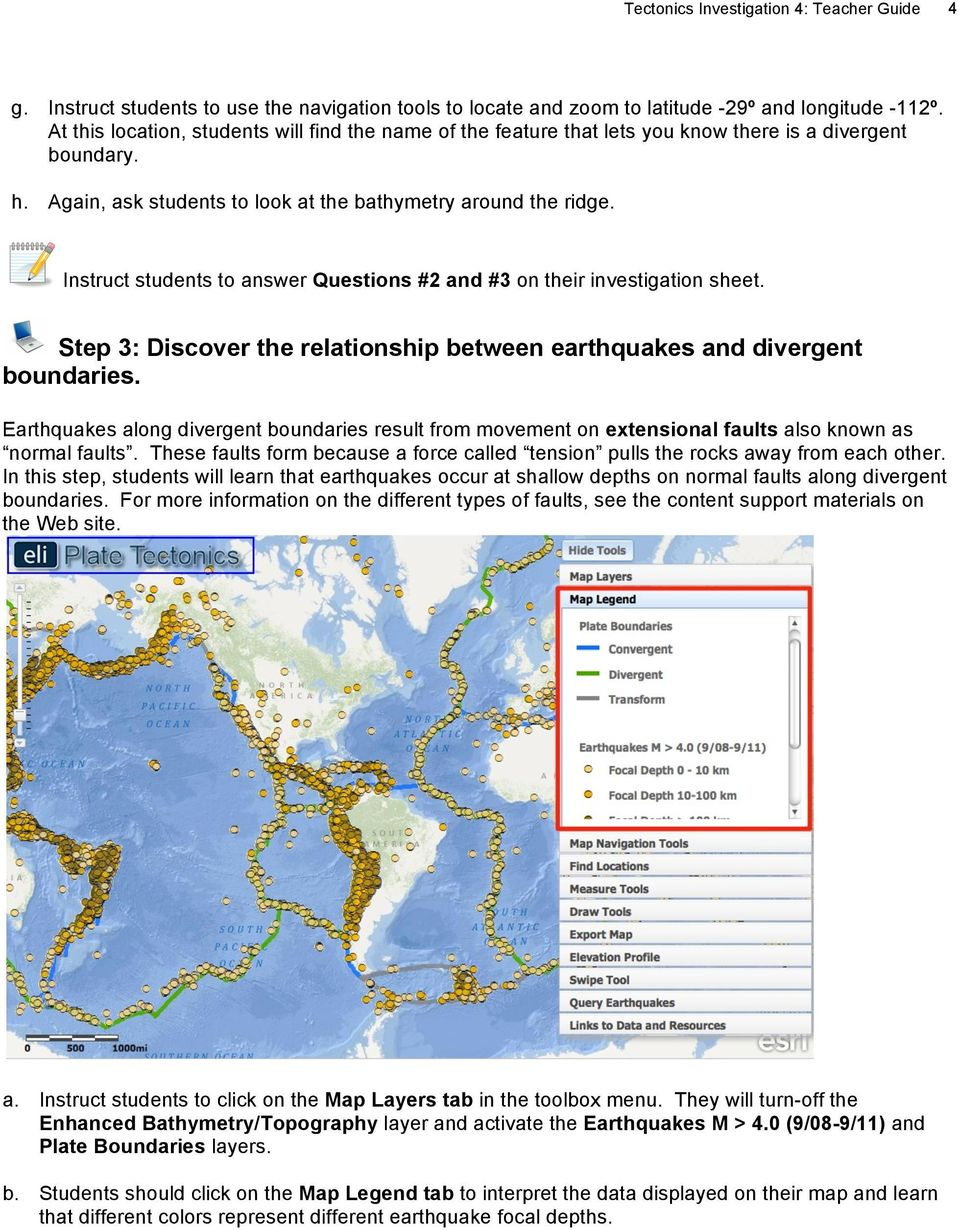 Instruct students to answer Questions #2 and #3 on their investigation sheet. Step 3: Discover the relationship between earthquakes and divergent boundaries.