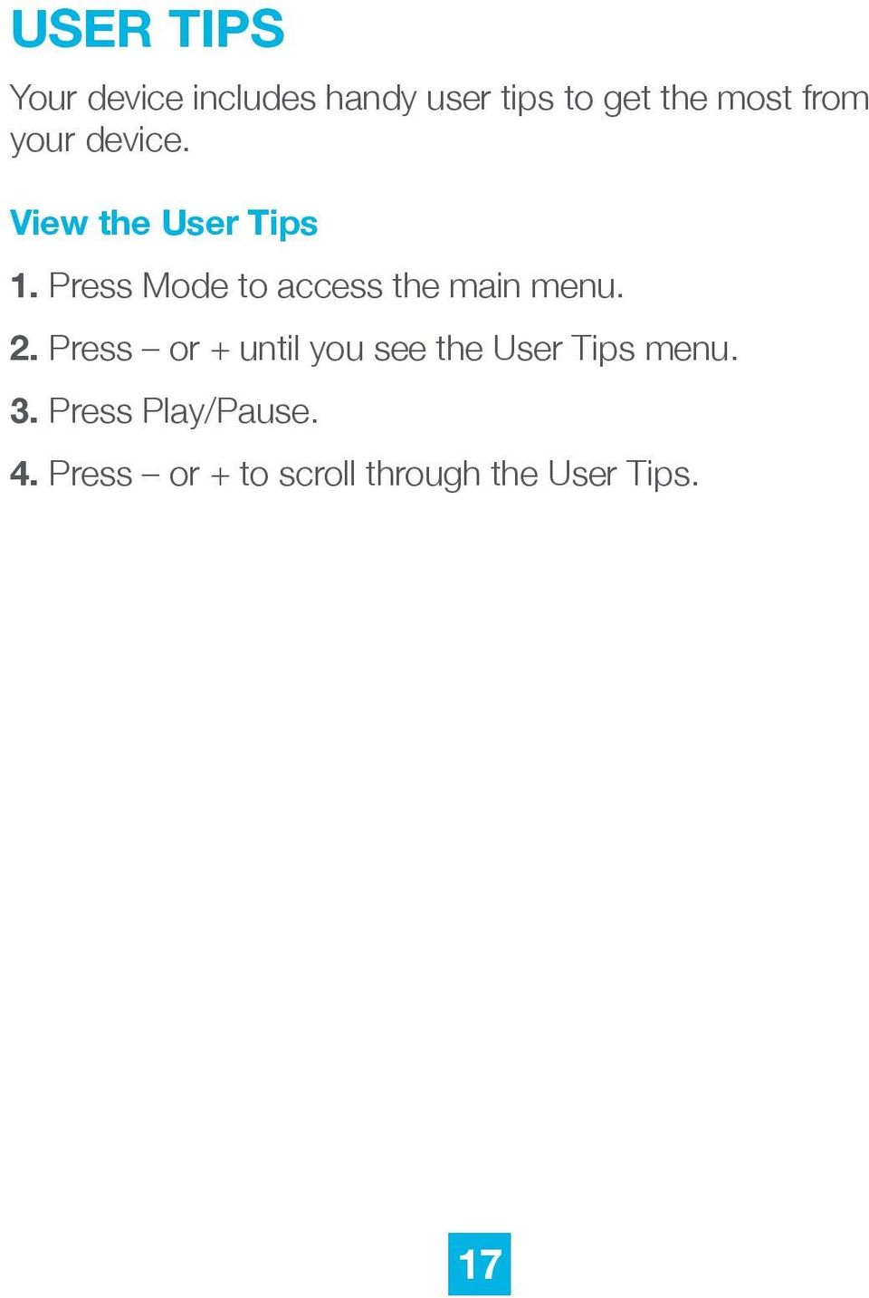 Press Mode to access the main menu. 2.