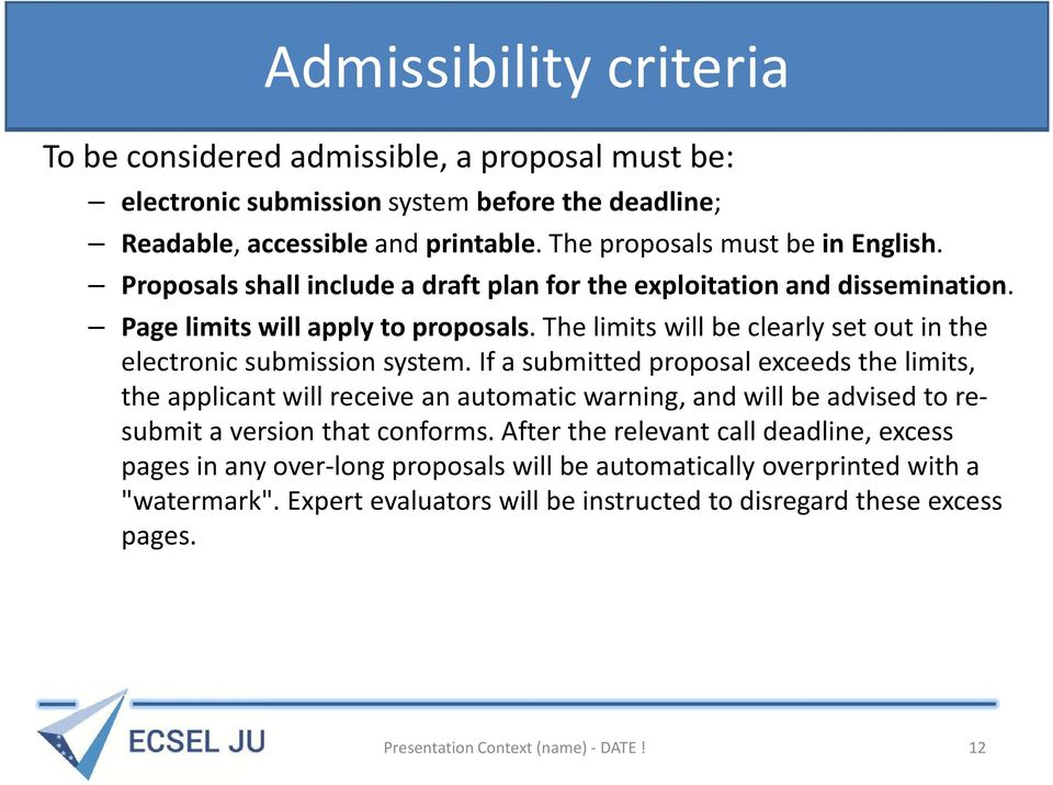 If a submitted proposal exceeds the limits, the applicant will receive an automatic warning, and will be advised to resubmit a version that conforms.