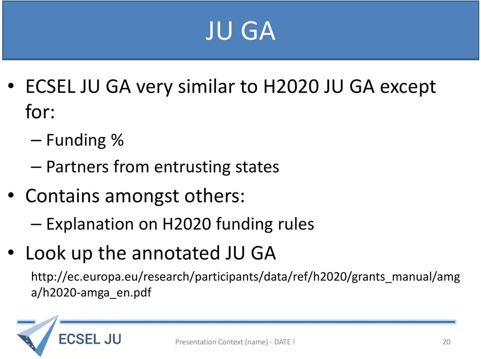 rules Look up the annotated JU GA http://ec.europa.