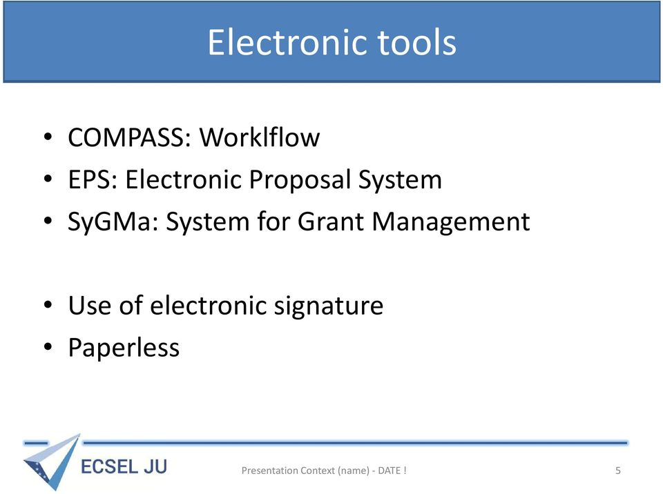 Grant Management Use of electronic signature