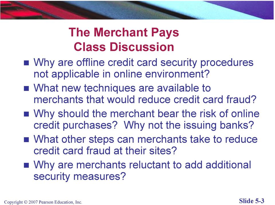 environment? What new techniques are available to merchants that would reduce credit card fraud?