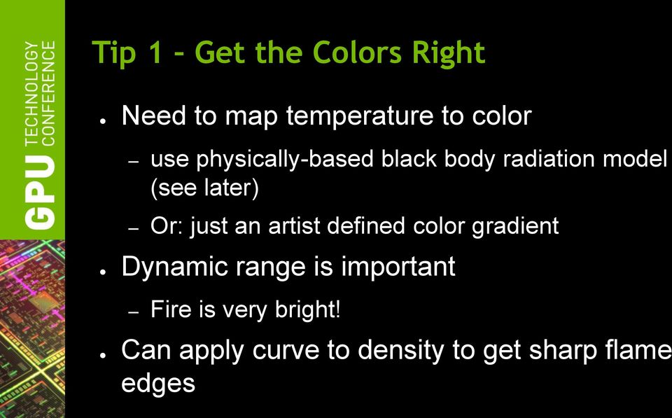 an artist defined color gradient Dynamic range is important Fire