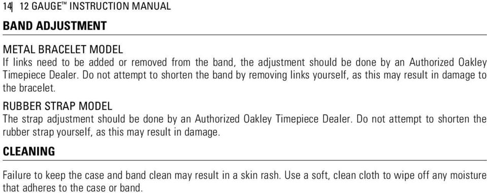 Rubber Strap Model The strap adjustment should be done by an Authorized Oakley Timepiece Dealer.
