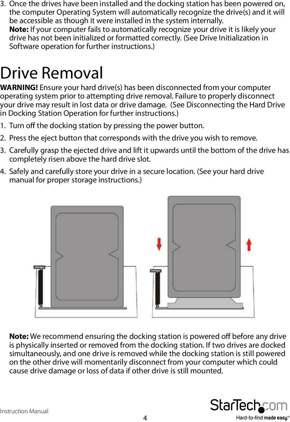 (See Drive Initialization in Software operation for further instructions.) Drive Removal WARNING!