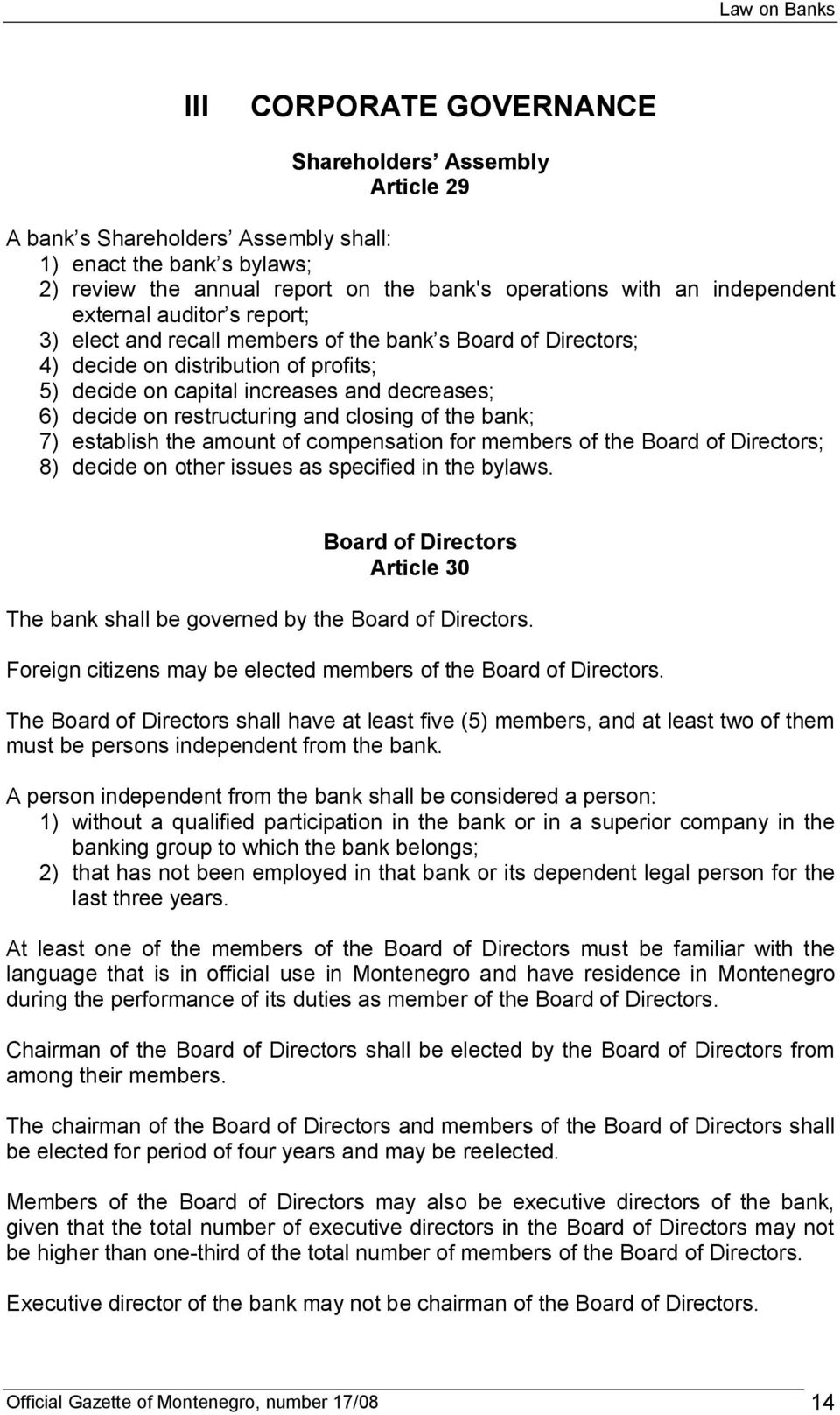 and closing of the bank; 7) establish the amount of compensation for members of the Board of Directors; 8) decide on other issues as specified in the bylaws.