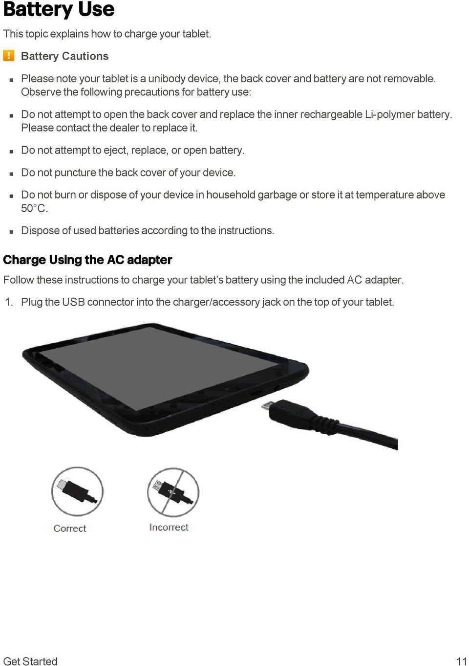 Do not attempt to eject, replace, or open battery. Do not puncture the back cover of your device. Do not burn or dispose of your device in household garbage or store it at temperature above 50 C.
