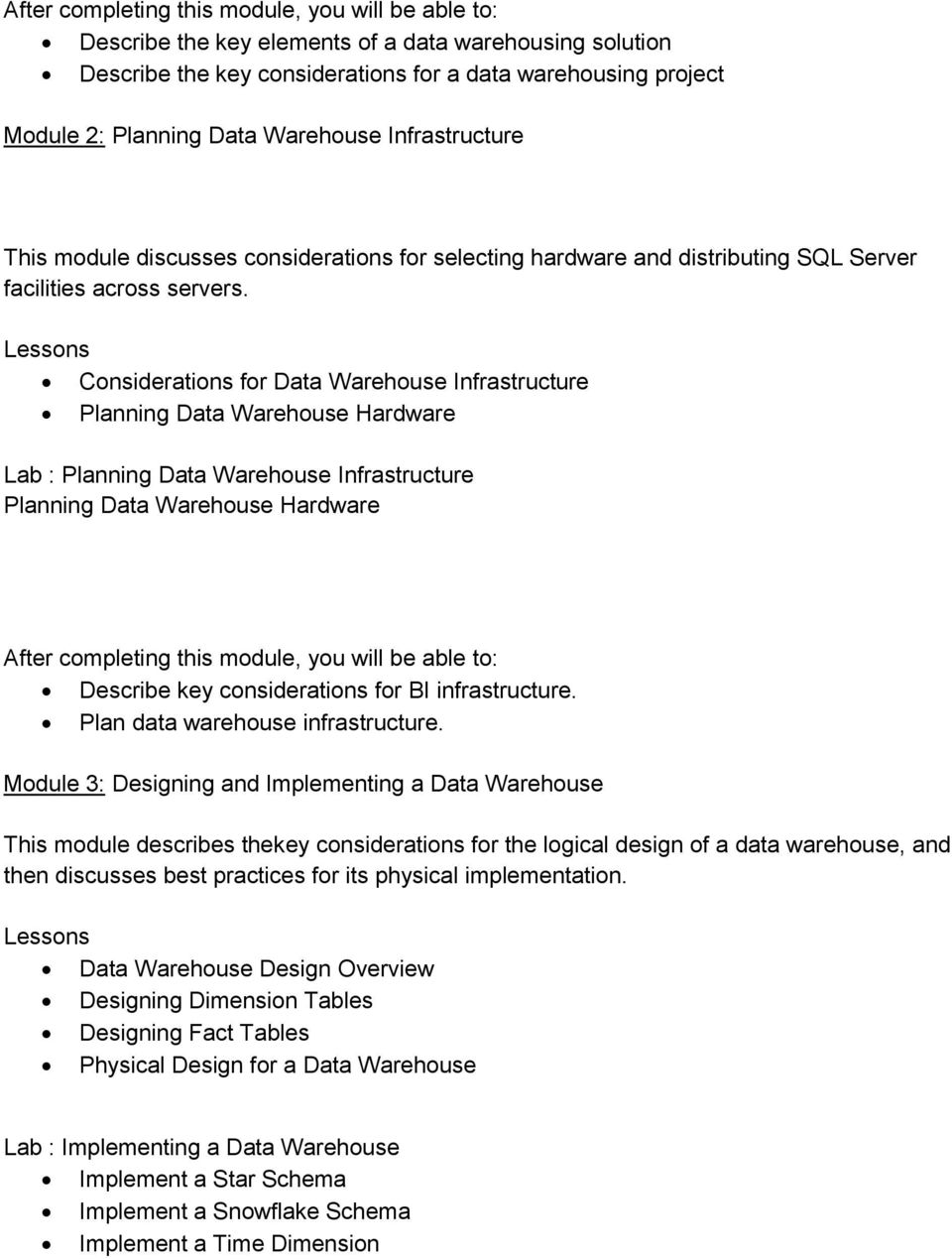 Considerations for Data Warehouse Infrastructure Planning Data Warehouse Hardware Lab : Planning Data Warehouse Infrastructure Planning Data Warehouse Hardware Describe key considerations for BI