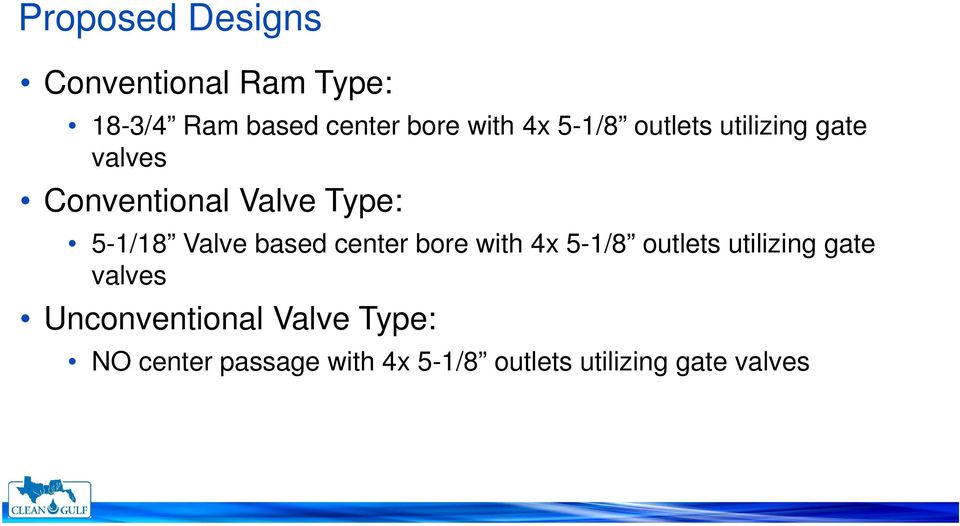 Valve based center bore with 4x 5-1/8 outlets utilizing gate valves