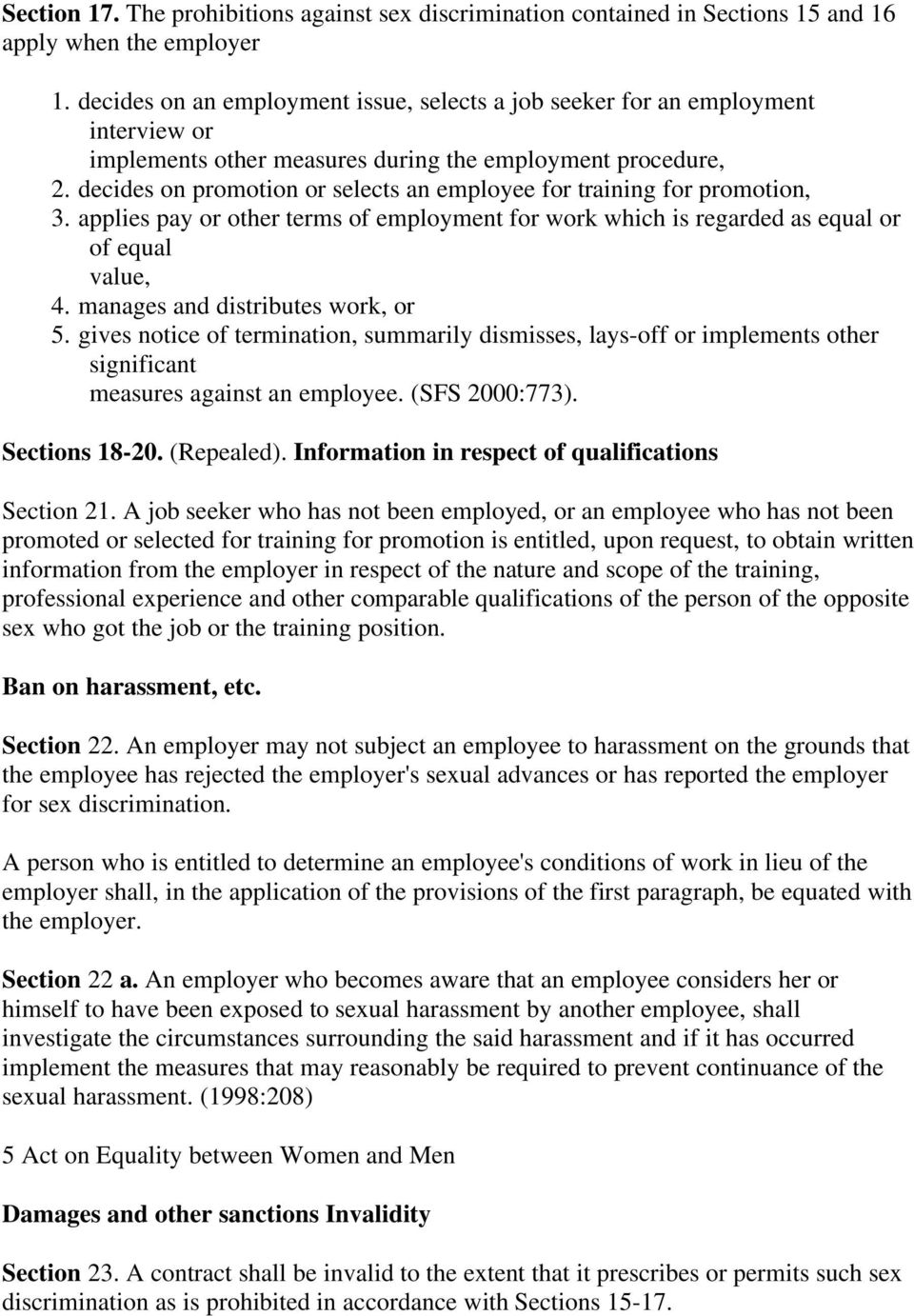 decides on promotion or selects an employee for training for promotion, 3. applies pay or other terms of employment for work which is regarded as equal or of equal value, 4.