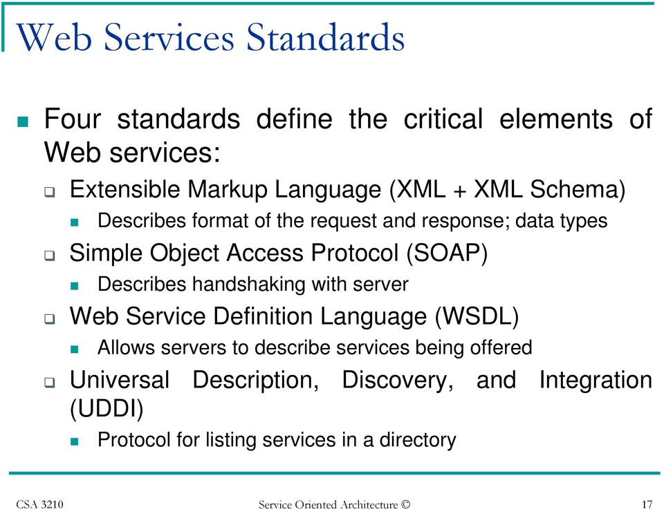 handshaking with server Web Service Definition Language (WSDL) Allows servers to describe services being offered Universal