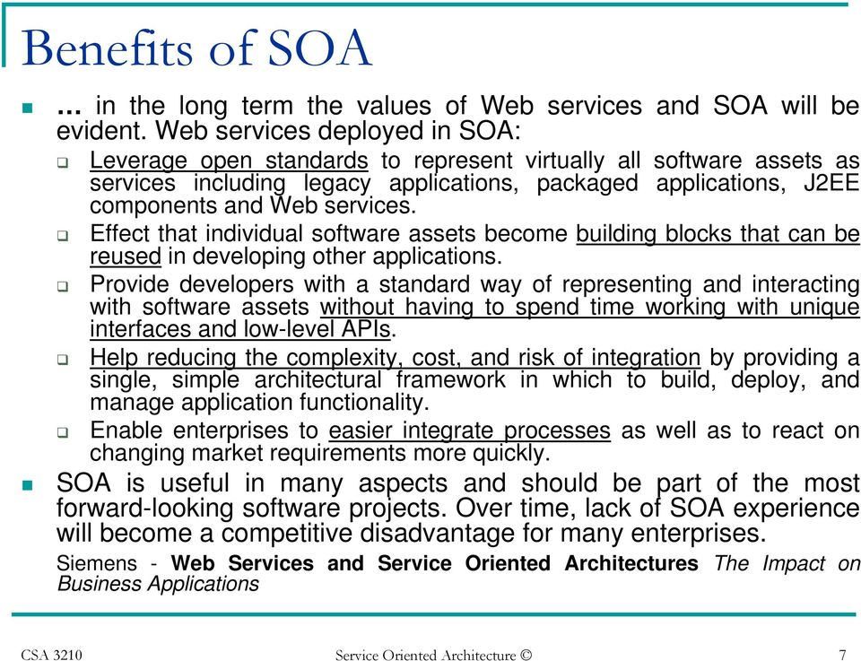 Effect that individual software assets become building blocks that can be reused in developing other applications.