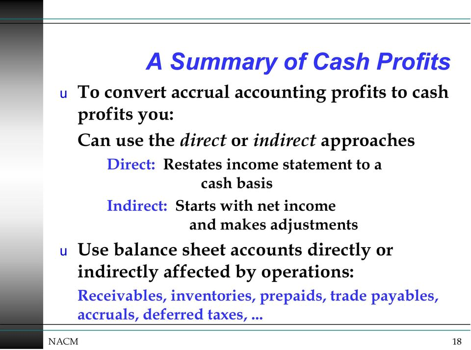 with net income and makes adjustments u Use balance sheet accounts directly or indirectly affected