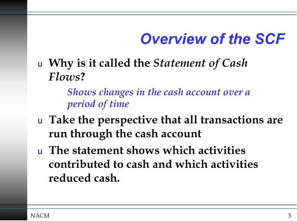 perspective that all transactions are run through the cash account u The