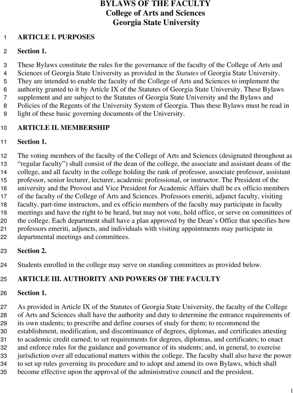 These Bylaws constitute the rules for the governance of the faculty of the College of Arts and Sciences of Georgia State University as provided in the Statutes of Georgia State University.
