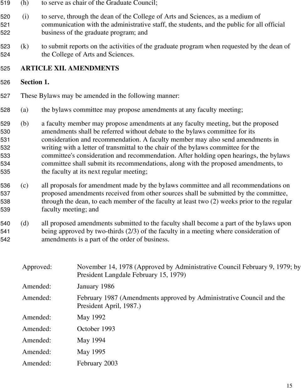 Arts and Sciences. 525 526 527 ARTICLE XII. AMENDMENTS Section 1.