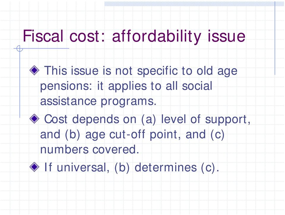 Cost depends on (a) level of support, and (b) age cut-off