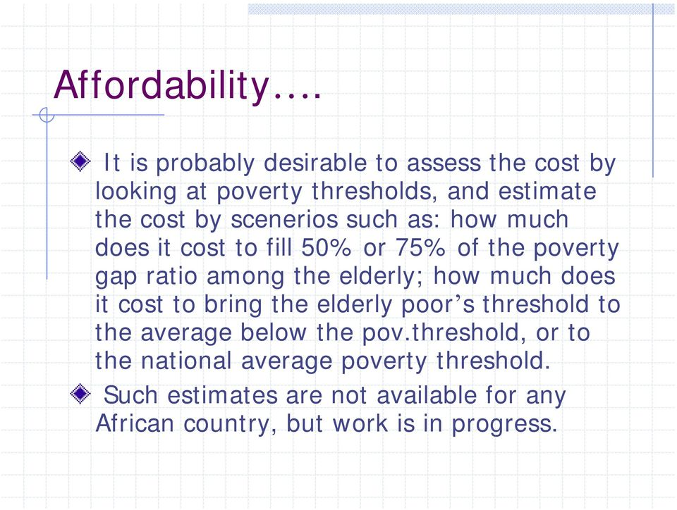 such as: how much does it cost to fill 50% or 75% of the poverty gap ratio among the elderly; how much does it