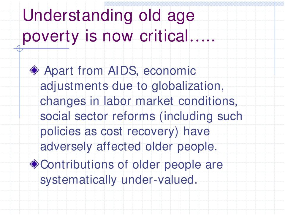 labor market conditions, social sector reforms (including such policies as