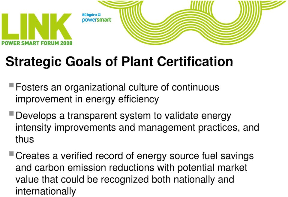 management practices, and thus Creates a verified record of energy source fuel savings and carbon